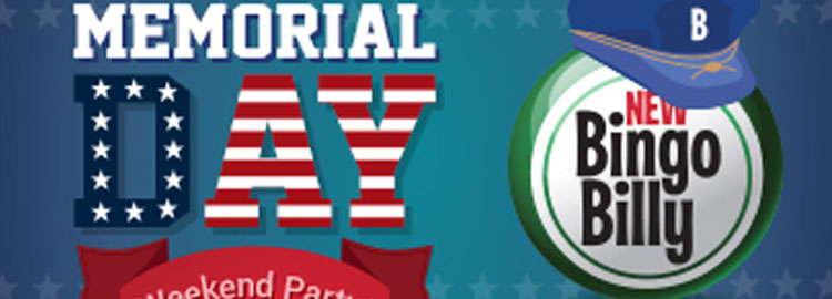 New Bingo Billy goes all out for Memorial Day Weekend
