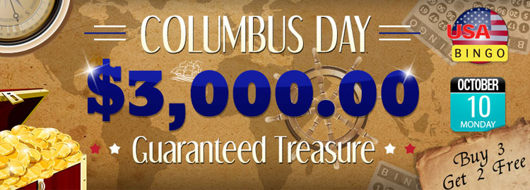 Columbus Day $3,000 Guaranteed Treasure