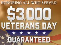 $3,000 Veteran's Day Guaranteed