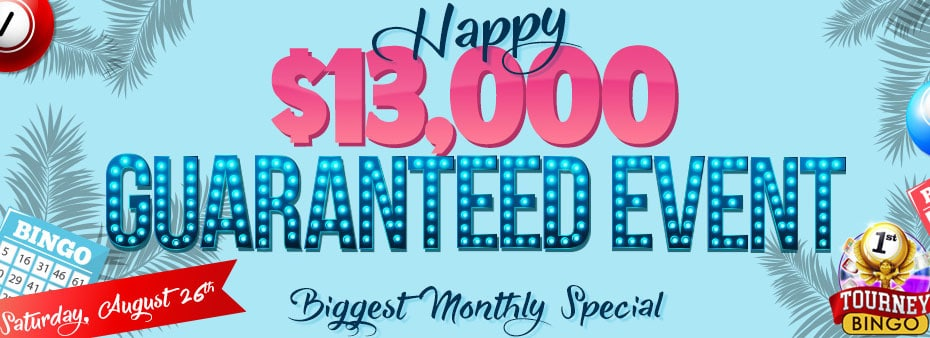 $13,000 Guaranteed Event Huge Cash Bingo Prizes