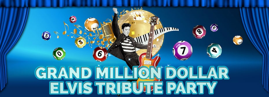 Grand Million Dollar Elvis Tribute Bingo Party