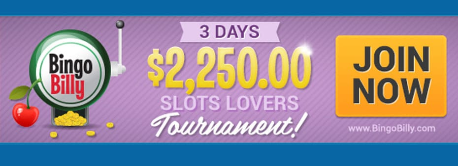 $2,250.00 Slots Tournament on Bingo Billy