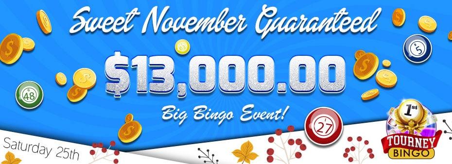 Sweet November $13,000 Huge Bingo Event
