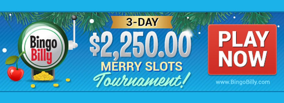 3-Day $2,250 Merry Slots Tournament this weekend at BingoBilly