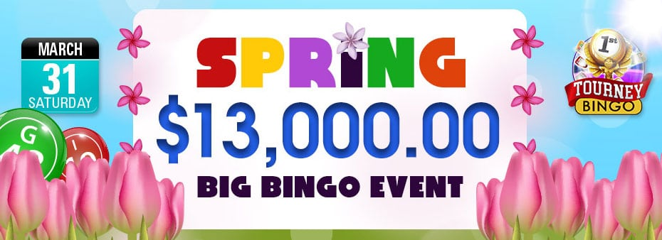 Spring $13,000 Guaranteed Big Bingo Event