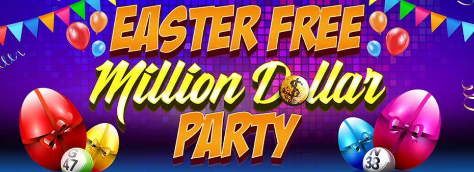 Easter Free Million Dollar Party at Bingo Hall