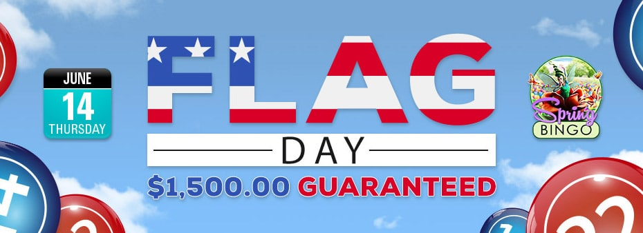 Flag Day $1,500 Guaranteed – Celebrate with guaranteed cash prizes to be won