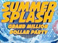 Summer Splash Grand Million Dollar Bingo Party