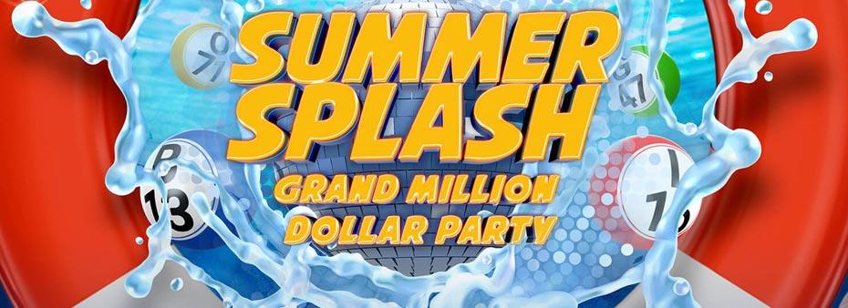 Summer Splash Grand Million Dollar Bingo Party