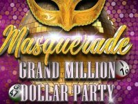 Masquerade Grand Million Dollar Party at Vics Bingo