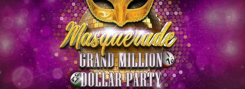 Masquerade Grand Million Dollar Party at Vics Bingo