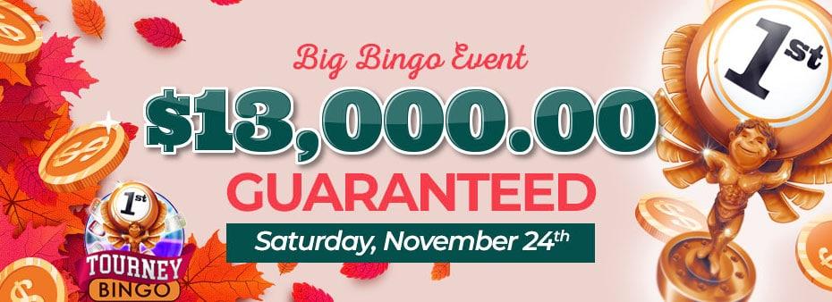 $13,000 Guaranteed Event Win big with Black Friday Bingo