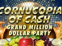 Cornucopia of Cash Grand Million Dollar Party, with over $2 million worth of prizes at stake!