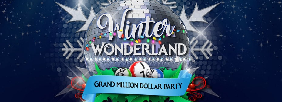 Winter Wonderland Grand Million Dollar Party with over $2 million worth of prizes