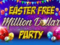 Win egg-citing prizes in the Easter Free Million Dollar Party