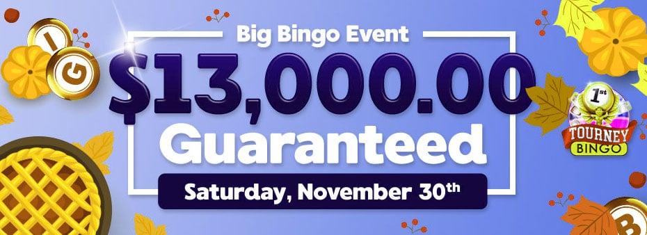 Big Bingo Event $13,000 Guaranteed – The Biggest Bingo Games of the month