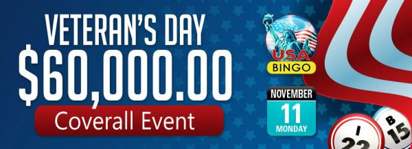 Veteran's Day Bingo $60,000 Coverall Event – Amazing cash prizes every game
