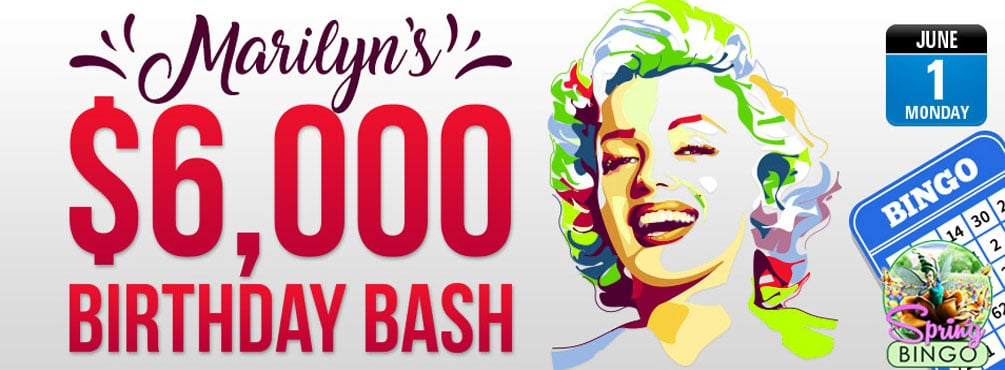 Marilyn's $6,000 Birthday Bash Bingo at BingoFest