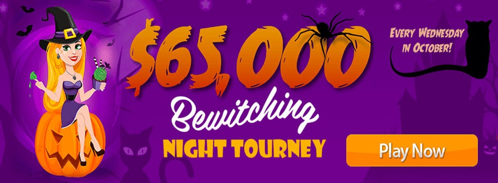 $65,000 Bewitching Night Tourney – Every Wednesday in October!
