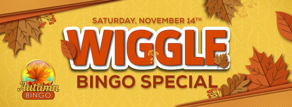 Wiggle Bingo Special – Wiggle your way to a fantastic cash prize!