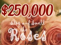 $250,000 Stop and Smell the Roses - March 2021 Main Room