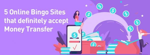 5 Online Bingo Sites that Definitely accept Western Union / Money Transfer