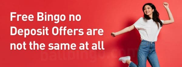 Free Bingo no Deposit Offers are not the same at all the time