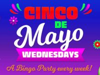 Grab some big wins on Cinco de Mayo Bingo Wednesdays!