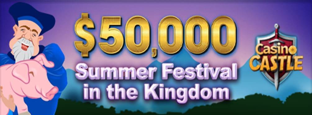 $50,000 Summer Festival in the Kingdom of Casino Castle