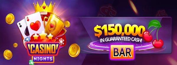 Casino Nights with $150,000 in GUARANTEED Cash! – It's time to WIN BIG!