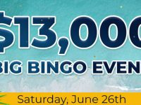 $13,000 Big Bingo Event - Summer's here this June with our Biggest BINGO Event