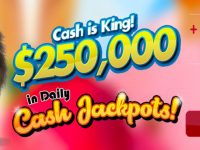 $250,000 in Daily Cash Jackpots! Weekly Casino Tournament – July 2021