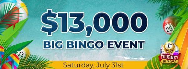 Win cash prizes in Cyber Bingo $13,000 Big BINGO Event  – Saturday, July 31 EDT