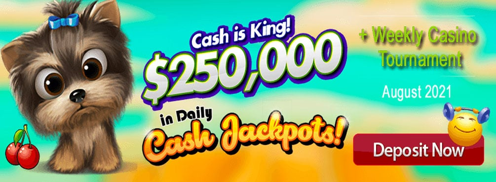 $250,000 in Daily Cash Jackpots! Weekly Casino Tournament – August 2021