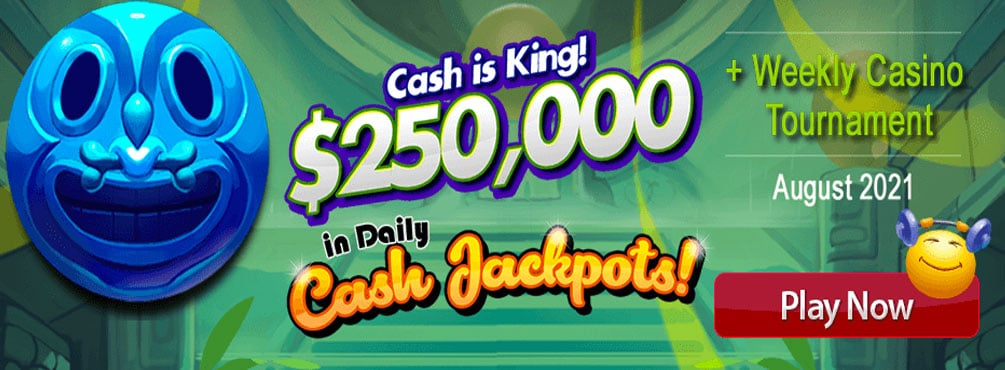 $250,000 in Daily Cash Jackpots Weekly Casino Tournament – August 2021