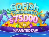 Go Fish Tournament for $75,000 in GUARANTEED CASH!