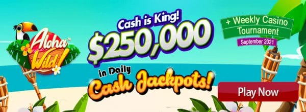 $250,000 in Daily Cash Jackpots Weekly Casino Tournament – September 2021