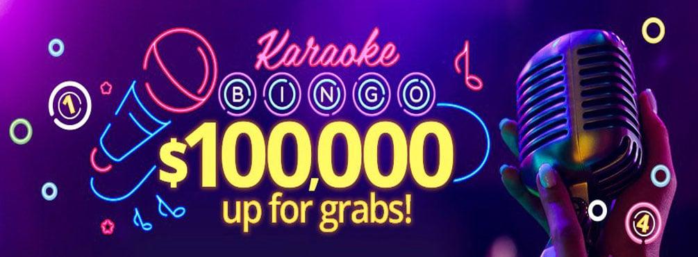 Karaoke Bingo with $100,000 up for grabs!