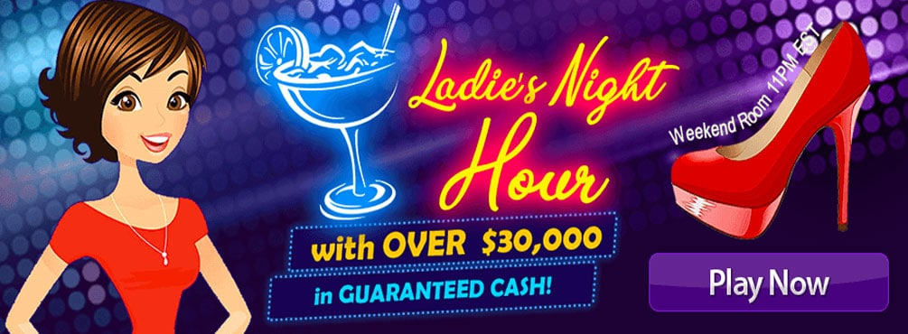 Ladie's Night Hour - OVER $30,000 in GUARANTEED CASH! Fri, Sat, and Sun 11PM EST (September 2021)