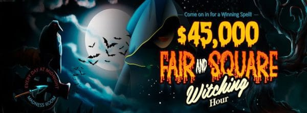 $45,000 Fair and Square Witching Hour! October 2021
